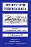 img - for Leavenworth Penitentiary -- A History of America's Oldest Federal Prison -- AUTHOR SIGNED book / textbook / text book