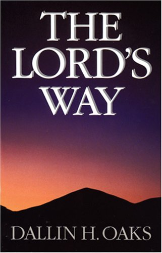 The Lord's Way, DALLIN H. OAKS