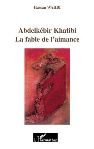 Abdelkebir Khatibi: La fable de l'aimance  [Wahbi, Hassan] (Tapa Blanda)