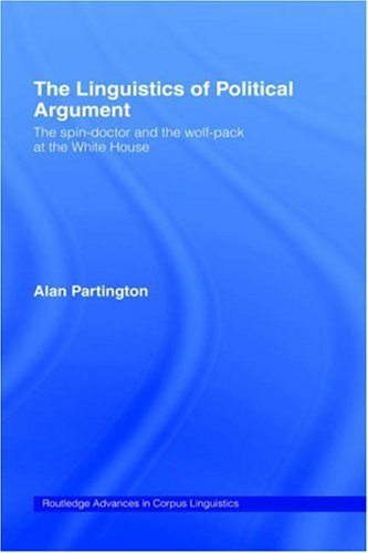 Alan Partington - The Linguistics of Political Argument: The Spin-Doctor and the Wolf-Pack at the White House