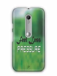 YuBingo Feel Less Pressure Designer Mobile Case Back Cover for Motorola G3 Turbo