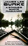 A Stained White Radiance (0099144913) by James Lee Burke