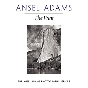The Print (Ansel Adams Photography, Book 3)