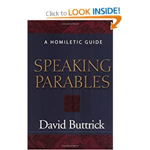 Speaking Parables: A Homiletic Guide David Buttrick