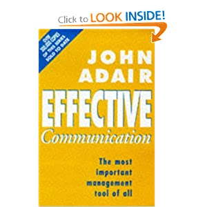 Effective Communication: The Most Important Management Tool of All  by John Adair