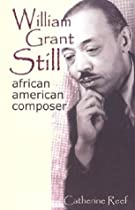 William Grant Still: African-American Composer (Masters of Music)