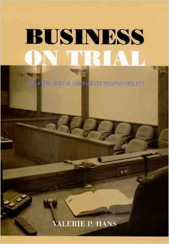 Business on Trial: The Civil Jury and Corporate Responsibility