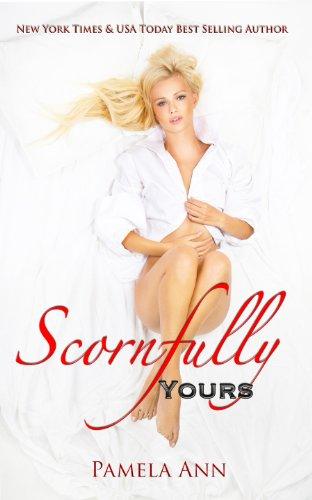 Scornfully Yours (Torn Series #1) by Pamela Ann