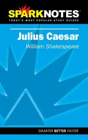 Spark Notes Julius Caesar, William Shakespeare, SparkNotes Editors