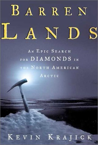 Barren Lands: An Epic Search for Diamonds in the North American Arctic (Canada Artic compare prices)