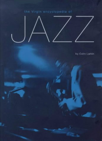 The Virgin Encyclopaedia of Jazz (Virgin Encyclopedia Series)