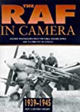 img - for The Raf in Camera 1939-1945: Archive Photographs from the Public Record Office and the Ministry of Defence (The RAF in camera series) (v. 2) book / textbook / text book