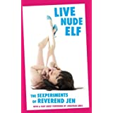 Live Nude Elf: The Sexperiments of Reverend Jen ~ Reverend Jen