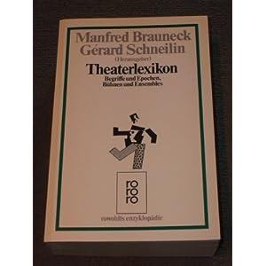 Theaterlexikon. Begriffe, Epochen, Bühnen und Ensembles.