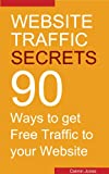 Website Traffic Secrets - 90 Ways to Get Free Traffic to Your Website