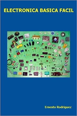 Electronica Basica Facil: Electronica Facil de Aprender (Spanish Edition)
