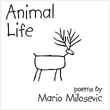 Animal Life (       UNABRIDGED) by Mario Milosevic Narrated by Jean Hetherington
