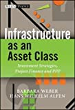 img - for Infrastructure as an Asset Class : Investment Strategies, Project Finance and PPP (Hardcover)--by Barbara Weber [2010 Edition] book / textbook / text book
