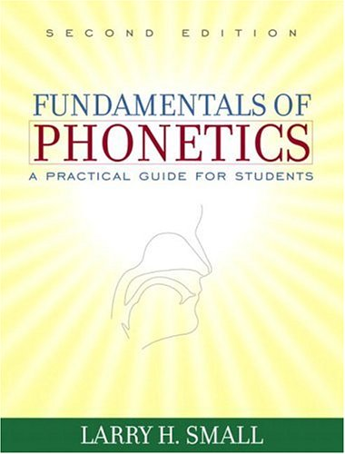 Fundamentals of Phonetics: A Practical Guide for Students (2nd Edition)