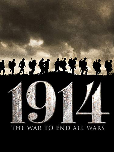 1914 - The War To End All Wars