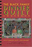 The Black Family Dinner Quilt Cookbook/Health Conscious Recipes & Food Memories: Healthy Conscious Recipes & Food Memories