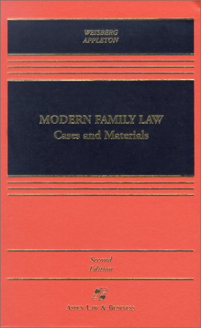 Modern Family Law: Cases and Materials (Aspen Law & Business Paralegal Series), D. Kelly Weisberg, Susan Frelich Appleton