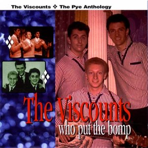The Viscounts - Who Put the Bomp: the Pye Anthology - Zortam Music