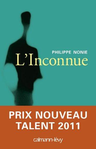 linconnue-prix-nouveau-talent-bouygues-2011-telecom-metro-litterature-francaise-french-edition