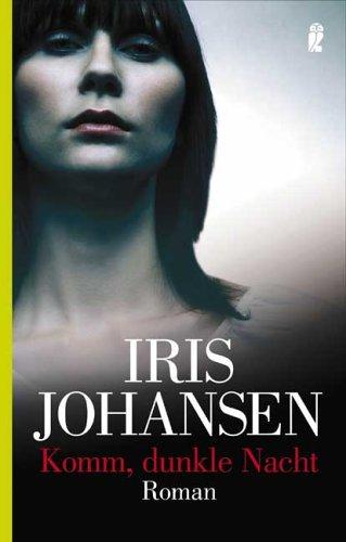 Komm, dunkle Nacht. Iris Johansen
