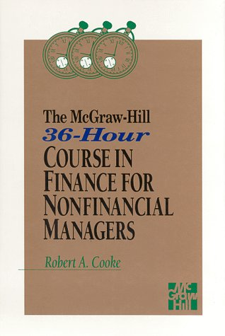 The McGraw-Hill 36-Hour Course in Finance for Nonfinancial Managers