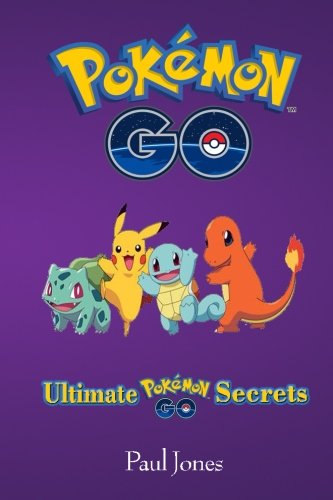 Pokemon Go: Ultimate Pokemon Go Secrets