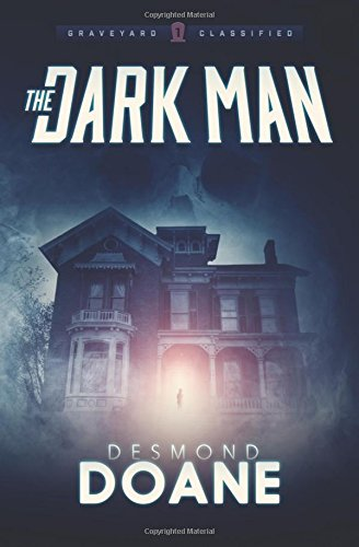 The Dark Man (The Graveyard: Classified Paranormal Series) (Volume 1)