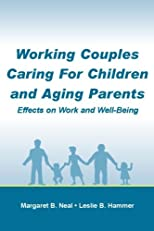 Working Couples Caring for Children and Aging Parents: Effects on Work and Well-Being (Applied Psychology Series) (Series in Applied Psychology)