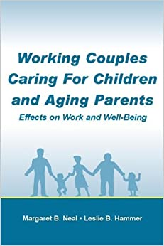Amazon.com: Working Couples Caring for Children and Aging ...