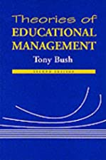 Theories of Educational Leadership and Management by Tony Bush