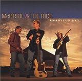 Mcbride & The Ride - Amarillo Sky