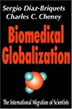 img - for Biomedical Globalization: The International Migration of Scientists book / textbook / text book