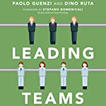 Leading Teams: Tools and Techniques for Successful Team Leadership from the Sports World | Paolo Guenzi,Dino Ruta