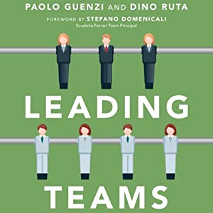 Leading Teams: Tools and Techniques for Successful Team Leadership from the Sports World | [Paolo Guenzi, Dino Ruta]