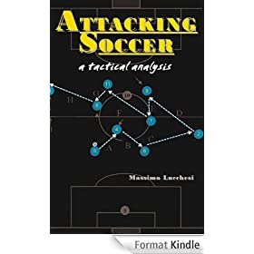 Attacking Soccer: A Tactical Analysis (English Edition)