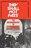 They Shall Not Pass: The Autobiography of LA Pasionaria (New World Paperbacks)