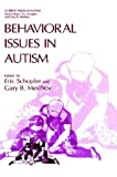 img - for Behavioral Issues in Autism (Current Issues in Autism) book / textbook / text book