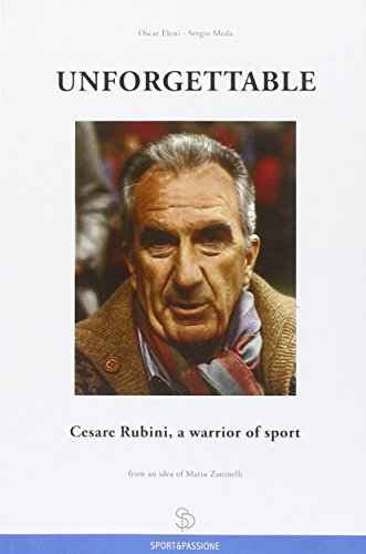 Unforgettable Cesare Rubini, a warrior of sport