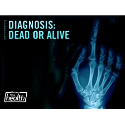Diagnosis: Dead or Alive Season 1