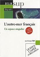 L'outre-mer français : Un espace singulier