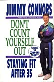 img - for Don't Count Yourself Out: Staying Fit After 35 book / textbook / text book