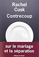Contrecoup : Sur le mariage et la séparation