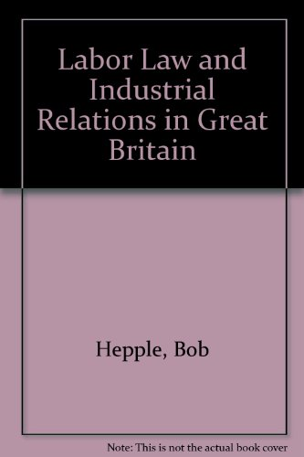 Labour Law and Industrial Relations in Great Britain