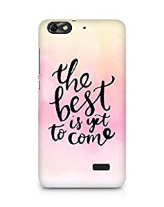 AMEZ the best is yet to come Back Cover For Huawei Honor 4C