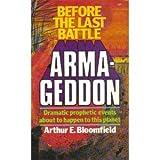 before the Last Battle Armageddon (0871230356) by Arthur e Bloomfield